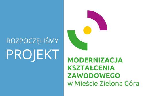 Modernizacja kształcenia zawodowego w Mieście Zielona - projekt